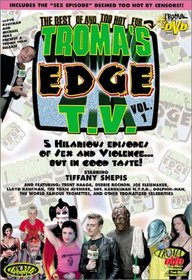 The Best of and Too Hot for Troma's Edge T.V., Vol. 1