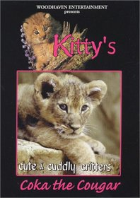 Cute & Cuddly Critters: Kitty's Coka the Cougar
