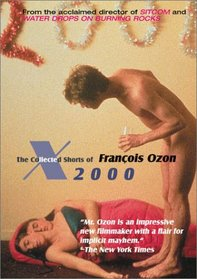 X2000 - The Collected Shorts of Francois Ozon