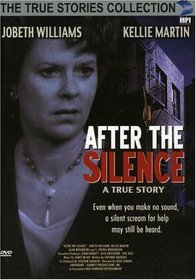 After the Silence (True Stories Collection TV Movie)
