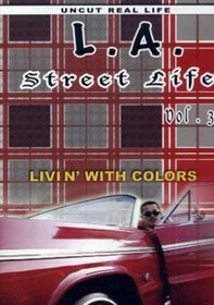 L.A. Street Life, Vol. 3: Livin' with Colors
