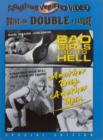 Bad Girls Go To Hell/Another Day Another Man