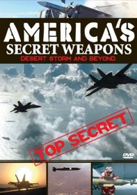 America's Secret Weapons - Desert Storm and Beyond