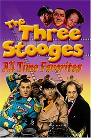 Three Stooges - All Time Favorites