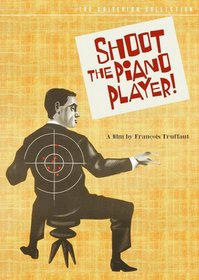 Shoot the Piano Player - Criterion Collection