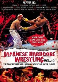 Japanese Hardcore Wrestling, Vol. 10