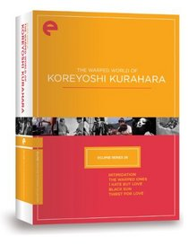 Eclipse Series 28: The Warped World of Koreyoshi Kurahara (Intimidation, The Warped Ones, I Hate But Love, Black Sun, Thirst for Love) (Criterion Collection)