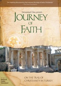 Journey Of Faith: On The Trail Of Christianity in Turkey
