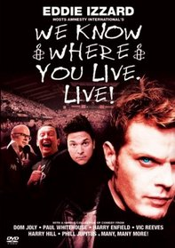 Eddie Izzard: We Know Where You Live - Live!