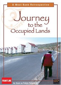 A West Bank Retrospective - Journey to the Occupied Lands