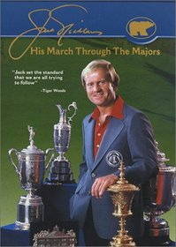 Jack Nicklaus - His March Through the Majors