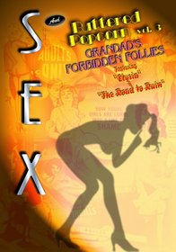 Sex & Buttered Popcorn, Vol. 3: Granddad's Forbidden Follies