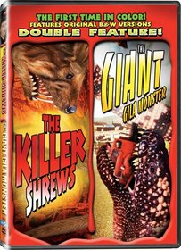 The Giant Gila Monster/The Killer Shrews - In COLOR! Also Includes the Original Black-and-White Version, Beautifully Restored and Enhanced!