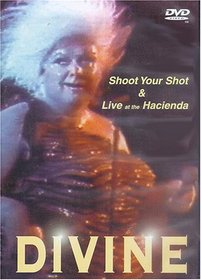 Divine  Live at the Hacienda/ Shoot your shot