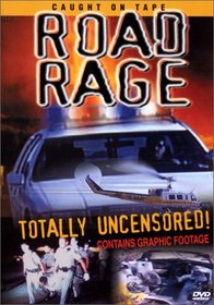 Road Rage: Totally Uncensored