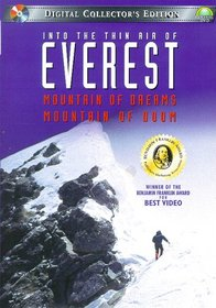 Into the Thin Air of Everest - Mountain of Dreams, Mountain of Doom