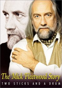 The Mick Fleetwood Story - Two Sticks and a Drum