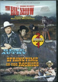 The Big Show / Springtime In the Rockies