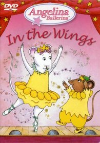 Angelina Ballerina - Angelina in the Wings