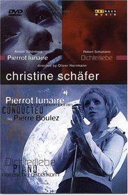 Christine Schäfer/Pierre Boulez (Schumann - Dichterliebe / Schönberg - Pierrot lunaire)