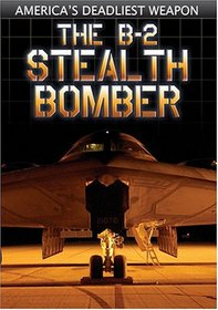 The B-2 Stealth Bomber: America's Deadliest Weapon