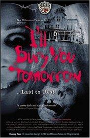 I'll Bury You Tomorrow