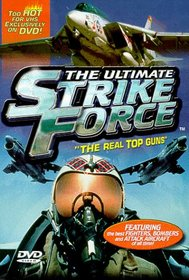 The Ultimate Strike Force: The Real Top Guns