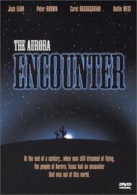 The Aurora Encounter