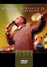 Pastor Rudolph McKissick Jr.: Right Place