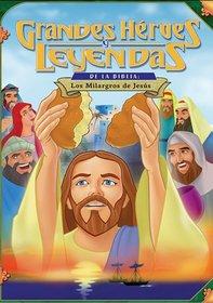 Grandes Heroes y Leyendas de la Biblia: Los Milagros de Jesus