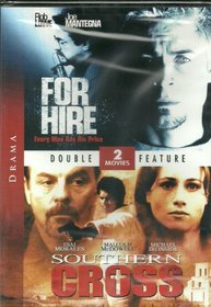 For Hire (1999) / Sothern Cross (1998) (Double Feature)