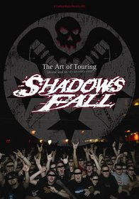 Shadows Fall: The Art of Touring
