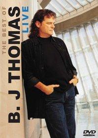 The Best of B.J. Thomas Live