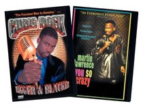 Chris Rock - Bigger & Blacker/ Martin Lawrence - You So Crazy