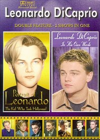 Leonardo DiCaprio: Portrait of Leonardo/In His Own Words