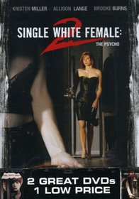 Single White Female/Single White Female 2 - The Psycho