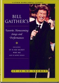 Bill Gaither's Favorite Homecoming Songs & Performances: It Is No Secret