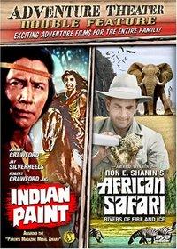 Adventure Theater - Double Feature: Indian Paint/African Safari