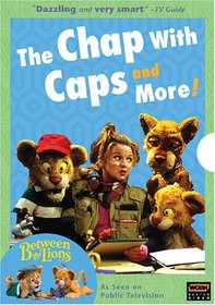 The Chaps with Caps and More! ( Between the Lions)