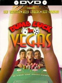 Dumb Luck in Vegas