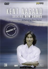 Kent Nagano: Seeking New Shores