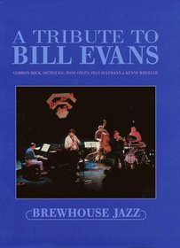 A Tribute to Bill Evans - Brewhouse Jazz