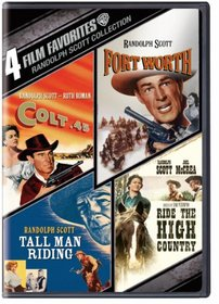4 Film Favorites: Randolph Scott Collection (Colt .45 / Fort Worth / Tall Man Riding / Ride the High Country)