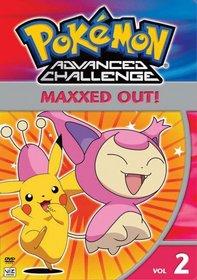 Pokemon Advanced Challenge - Maxxed Out  (Vol. 2)