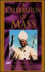 His Holiness Pope John Paul II: A Celebration of Mass