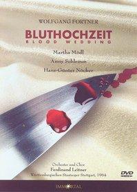 Fortner - Bluthochzeit / Modl, Schlemm, Bence, Nocker, Plumacher, Brivkalne, Fischer, Mielsch, Leitner, Stuttgart Opera