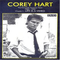 Corey Hart: The Complete Aquarius Years 1983-1990, Chapter 1 - Life Is a Video