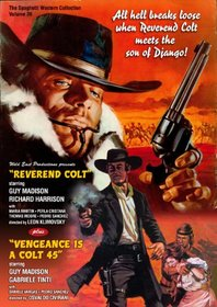 Reverend Colt/ Vegeance is a Colt .45