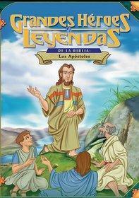 Grandes Heroes y Leyendas de la Biblia: Los Apostoles