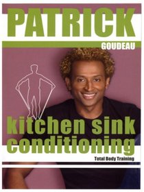 Patrick Goudeau: Kitchen Sink Conditioning - Total Body Training